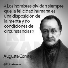 Culturizando: «Sólo hay una máxima absoluta y es que no hay nada absoluto» Lo mejor de Auguste Comte