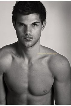 Taylor Lautner. I WANNA BITE THAT LIP TOOOOOOOOOOOO!!!!!!!!!