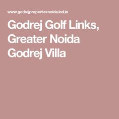 Godrej Golf Links, Greater Noida Godrej Villa