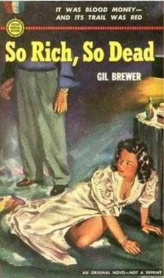 So Rich, So Dead. The first Gil Brewer story in the Gold Medal serie, Cover by Barye Phillips Pulp Fiction Book, Crime Fiction, Pulp Magazine, Magazine Art, Panther, Pulp Art, Paperback Books, Word Art, Cover Art