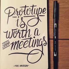 365 dagen Somers...243/365 Prototype is worth a 1000 meetings #handlettering #thedailytype #typedaily #goodtype #tombow