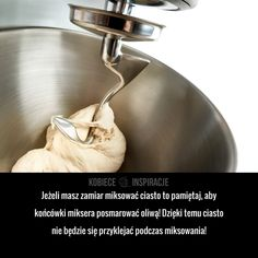 PAMIĘTAJ O TYM jeżeli miksujesz ciasto! Kitchen Aid Mixer, Kitchen Hacks, Cooking Tips, Helpful Hints, Life Hacks, Remedies, Delicious Food, Baking, Bread Making