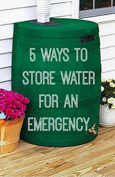 5 Ways to Store Water for an Emergency