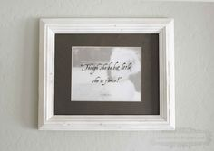Little Fierce Art - quote printed on vellum and placed over photo, then framed.