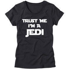 Womens Trust Me I'm a Jedi Shirt Girls Star Wars T-Shirt Funny Womens Nerdy T Shirt Geek Shirt