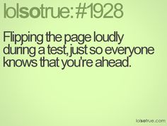 oh i did NOT like when people did this...seriously! I didn't like being first! #lolsotrue