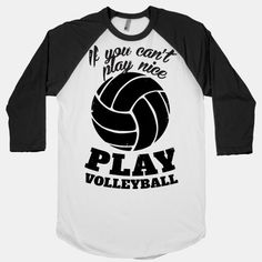 If You Can't Play Nice Play Volleyball
