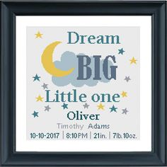 This beautiful baby birth sampler Dream big little one for little boys or girls in yellow en turquoise will make a unique birth gift or be the perfect addition to your nursery. PLEASE NOTE : This is a Do-It-Yourself Customizable pattern. It can be personalized with babys name and date of