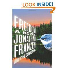 Freedom: A Novel: Jonathan Franzen: 9780374158460: Amazon.com: Books  ある中流階級の家族を通じて自由の国アメリカ合衆国の現代を描いた大作 Freedom  http://watanabeyukari.weblogs.jp/yousho/2010/09/feedom-by-franzen-2.html