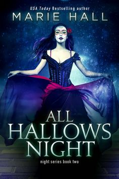 All Hallows Night by Marie Hall | Night, BK#2 | Release Date: March 15, 2014 | http://mariehallwrites.blogspot.com | #Paranormal