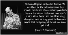 hunter thompson quote on myths die hard