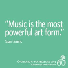 """Music is the most powerful art form."" -Sean Combs 