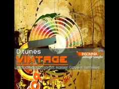D.tunes - Vintage (Kaiser Gayser Remix) [Insomniafm Abstracts]