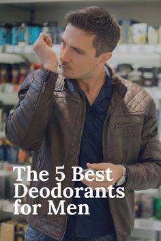 The 5 Best Deodorants for Men | Health & Beauty Tips | Recommended Products | Dove | Gillette | Menscience | Herban Cowboy | Jack Black | Tried & Tested
