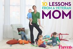 Get a handle on all the ups and downs of motherhood with these 10 tips from a veteran mom.