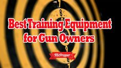 Best Gun Training Equipment
