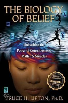 The Biology of Belief: Unleashing the Power of Consciousness, Matter & Miracles by Bruce H. Lipton ~ The missing link between life and consciousness. Biology Of Belief, Good Books, Books To Read, Buy Books, Amazing Books, Evolution, Lipton, Quantum Physics, Thing 1