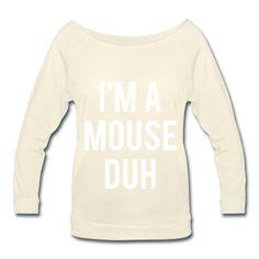 I'm A Mouse Duh, Halloween Shirt, Women's Wideneck Shirt