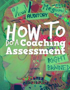 Start your coaching with a self assessment to determine what is truly important to you.