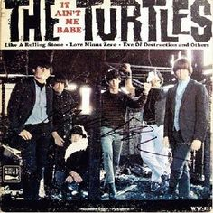 The Turtles-band from late 60's-early 70's-I remember listening to their songs all the time!