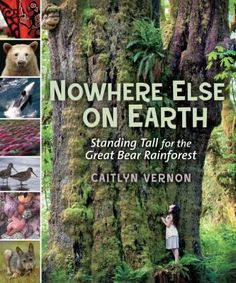 """""""Nowhere Else on Earth: Standing Tall for the Great Bear Rainforest"""" by Caitlyn Vernon Novel Guide. Ideas for teaching about Canadian temperate rainforest; Ideas for teaching about the Great Bear Rainforest; Science Resources, Reading Resources, Science Books, Rainforest Plants, Thing 1, Fiction And Nonfiction, Biomes, Middle School Science, Children's Literature"""