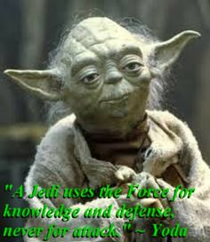 Star Wars Yoda quote - A Jedi uses the force for defense