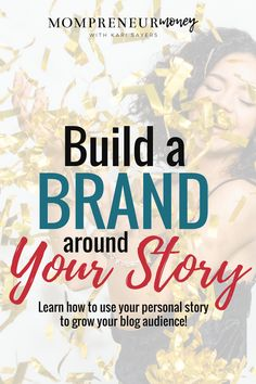 Build A Brand Around Your Story: Use Your Story To Connect With Your Audience Story Blogs, Branding Your Business, Creative Business, What Makes You Unique, Brand Story, Blogger Tips, Creating A Blog, Blogging For Beginners, Your Story