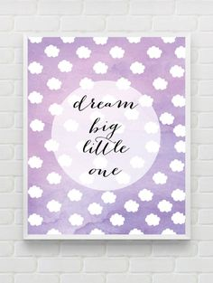Instant Download Printable - Nursery Wall Art - Dream Big Little One - Lilac Nursery This listing is for an INSTANT DOWNLOAD of JPEG file of this artwork. WHAT DO YOU GET? A High Quality (300 dpi) JPG file of the artwork shown above. Dimensions: 8x10 inches HOW DOES IT WORK?