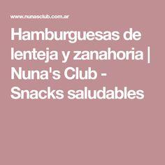 Hamburguesas de lenteja y zanahoria   Nuna's Club - Snacks saludables Cocina Natural, Snacks Saludables, 20 Min, Muffin, Club, Lentil Burgers, Spaghetti, Food Cakes, Vegans