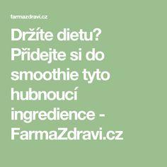 Držíte dietu? Přidejte si do smoothie tyto hubnoucí ingredience - FarmaZdravi.cz