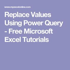 Replace Values Using Power Query - Free Microsoft Excel Tutorials