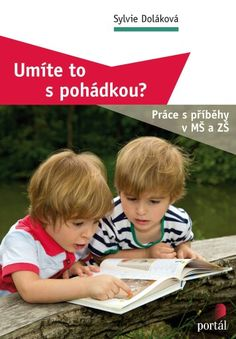 Umíte to s pohádkou? Portal, Teaching, The Originals, Face, The Face, Education, Faces, Onderwijs, Facial