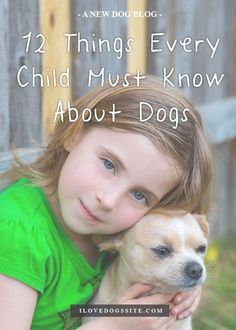 Every parent or pet parent needs to read this!!! http://theilovedogssite.com/12-things-every-child-must-know-about-dogs/?src=PIN_RCH_ChildMustKnow