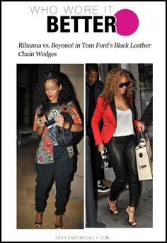 Who Wore It Better? Rihanna vs. Beyoncé in Tom Ford's Black Leather Chain Wedges