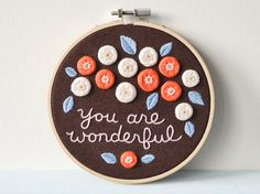 You Are Wonderful Embroidery Hoop Art by doalittledance