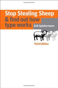Stop Stealing Sheep & Find Out How Type Works, Third Edition (3rd Edition) (Graphic Design & Visual Communication Courses) by Erik Spiekermann
