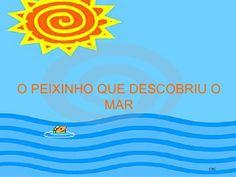 O PEIXINHO QUE DESCOBRIU O             MAR                            CBC