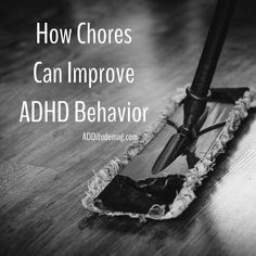 Chores arent just a necessary evil, but an opportunity for your child with ADHD to learn about responsibility, develop skills for independence, and practice self-discipline. Here, how to assign chores and set deadlines. Adhd Odd, Adhd And Autism, Adhd Signs, Adhd Help, Adhd Diet, Adhd Brain, Adhd Strategies, Adult Adhd, Self Discipline