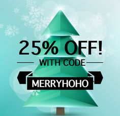 * Sale Ended * Save 25% on Dec. 25 and 26, 2015 when you use discount code MERRYHOHO at our checkout