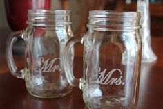 Mason jar beer mugs for the bridal party...Each will be engraved with their names on one side and Adam and Ashley 10-12-12 on the other