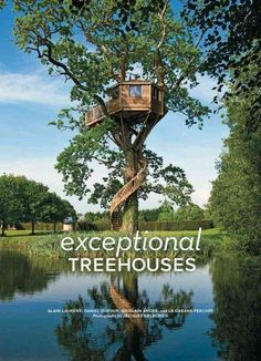 In Exceptional Treehouses , author and treehouse builder Alain Laurens reveals 30 gorgeous treehouse structures, 25 of which are entirely new creations, all illustrated with Daniel Dufours beautiful w