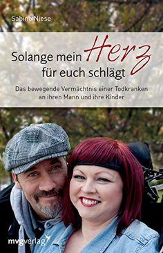 Solange mein Herz für euch schlägt: Das bewegende Vermächtnis einer Todkranken an ihren Mann und ihre Kinder von Sabine Niese http://www.amazon.de/dp/3868824227/ref=cm_sw_r_pi_dp_BW4dxb1E84P53