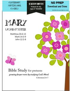 Bible Study for preteens - Mary (Lazarus & Martha's sister) - Kathy Hutto   CurrClick
