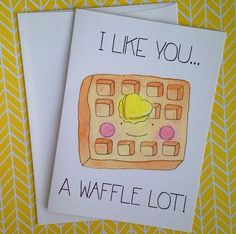 Let someone know that you like them a WAFFLE lot! This food pun card is the cute Let someone know that you like them a WAFFLE lot! This food pun card is the cute… Love Cards, Diy Cards, Cute Gifts, Diy Gifts, Pun Card, Card Card, Cute Puns, Valentine's Day Quotes, Bed Quotes