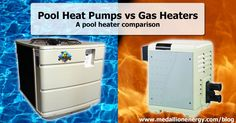 Pool Heat Pumps vs Gas Heaters | Pool heat pumps offer an energy-efficient solution for heating up large amounts of pool water while gas heaters provide quick and effective results. As a matter of fact, those are the core differences that set the two apart. While pool heat pumps utilize natural heat and high- pressure refrigerant to heat up water, gas heaters rely on good ole' fashioned combustion.  http://www.medallionenergy.com/pool-heat-pumps-vs-gas-heaters/