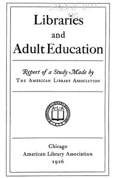"""1926: The ALA Commission on the Library and Adult Education publishes its report on the status of lifelong education in US libraries, funded with the help of the Carnegie Corporation of New York, and finds """"outstanding deficiency in all forms of adult educational work."""" Afterwards, ALA establishes a standing Board on Library and Adult Education. American Library Association, Libraries, The Help, Anniversary, York, How To Plan, Education, Library Room, Bookcases"""