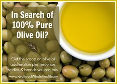 In Search of 100% Pure Olive Oil? Here's the scoop on the all too common olive oil adulteration (with cheap, refined GMO oils) issue plus resources for real olive oil, including the brands we personally use and trust!