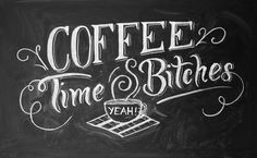 """So it seems anything I draw coffee related is a hit, especially if it says """"bitches"""". A few people saw the instagram of my chalk..."""