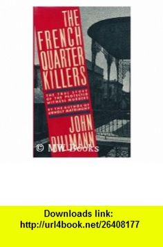 THE FRENCH QUARTER KILLERS (9780025315907) John Dillmann , ISBN-10: 0025315900  , ISBN-13: 978-0025315907 ,  , tutorials , pdf , ebook , torrent , downloads , rapidshare , filesonic , hotfile , megaupload , fileserve