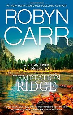 Temptation Ridge (A Virgin River Novel) by Robyn Carr https://smile.amazon.com/dp/0778315827/ref=cm_sw_r_pi_dp_D6fExb46PZEKV